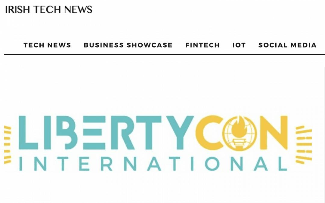 LibertyCon featured in Irish Tech News