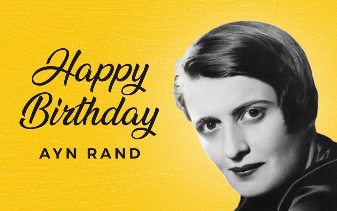 Happy Birthday Ayn Rand